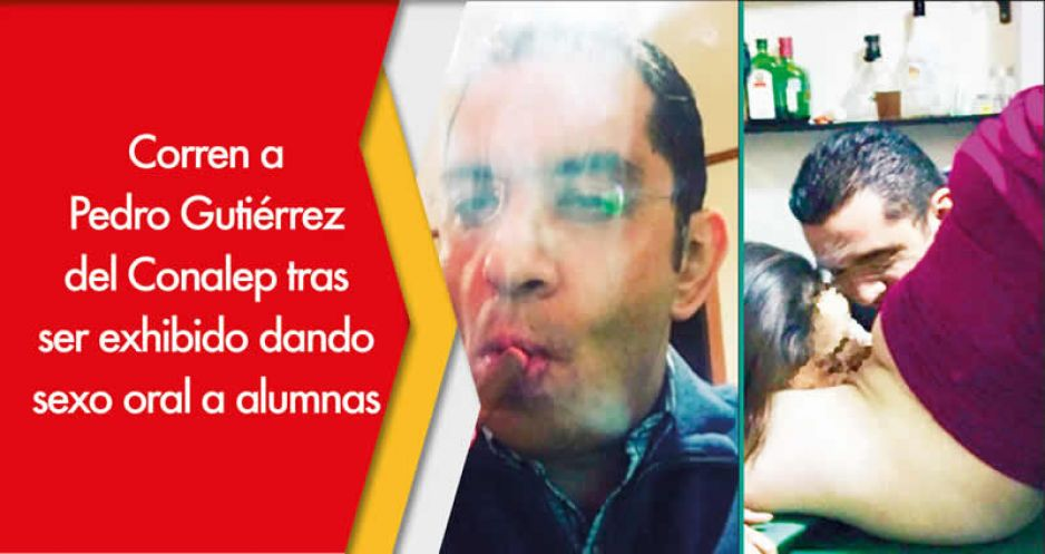 Destituyen a Pedro Gutiérrez del Conalep por escándalo sexual